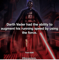 My name is Darth Vader and I'm the fastest man alive. Fact via @swfact starwarsfacts: Darth Vader had the ability to  augment his running speed by using  the force.  Fact #200  @Starwarsfacts My name is Darth Vader and I'm the fastest man alive. Fact via @swfact starwarsfacts