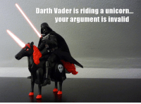 YOUR ARGUMENT IS INVALID!!! (Bianca): Darth Vader is riding a unicorn...  your argument is invalid YOUR ARGUMENT IS INVALID!!! (Bianca)