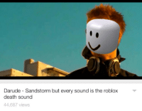 Darude Sandstorm But Every Sound Is The Roblox Death Sound - darude sandstorm but its the roblox death sound