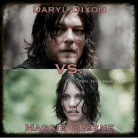 Who do you like more? Daryl or Maggie?  Definitely Daryl!!-Merle: DARYL DIXON  TWD. YOUR FAMILY Too  INMAGGIE GREENE Who do you like more? Daryl or Maggie?  Definitely Daryl!!-Merle