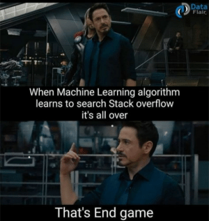 Game, Search, and Machine Learning: Data  Flair  When Machine Learning algorithm  learns to search Stack overflow  it's all over  That's End game That's the End Game.