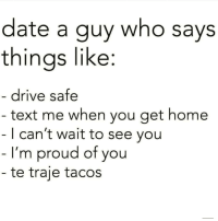 Lmaoo 😊😊😂😂 🔥 Follow Us 👉 @latinoswithattitude 🔥 latinosbelike latinasbelike latinoproblems mexicansbelike mexican mexicanproblems hispanicsbelike hispanic hispanicproblems latina latinas latino latinos hispanicsbelike: date a guy who says  thinas like:  drive safe  text me when you get home  | can't wait to see you  I'm proud of you  te traje tacos Lmaoo 😊😊😂😂 🔥 Follow Us 👉 @latinoswithattitude 🔥 latinosbelike latinasbelike latinoproblems mexicansbelike mexican mexicanproblems hispanicsbelike hispanic hispanicproblems latina latinas latino latinos hispanicsbelike