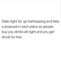 Drunk, Fake, and Latinos: Date night tip: go barhopping and fake  a proposal in each place so people  buy you drinks all night and you get  drunk for free Lmaoo 😂😂😂😂😂😂 🔥 Follow Us 👉 @latinoswithattitude 🔥 latinosbelike latinasbelike latinoproblems mexicansbelike mexican mexicanproblems hispanicsbelike hispanic hispanicproblems latina latinas latino latinos hispanicsbelike