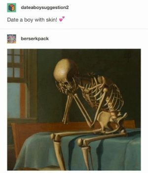 Date, Classical Art, and Boy: dateaboysuggestion2  Date a boy with skin!  berserkpack
