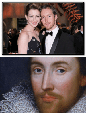Illuminati, Shakespeare, and Target: datesp8jr: conservacat:  youovershare:  gallifrey-feels:  nosdrinker:  andernina:  Can we talk about how Anne Hathaway's husband Adam Shulman looks a bit like William Shakespeare… who had a wife named Anne Hathaway?  damn the illuminati's not even trying anymore  I guess you could say that when Anne hath a Will, Anne Hathaway  No  okay I have to reblog for that pun #mandatory  I think Willy Shakes would be proud of that pun.