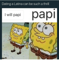 😍😍😂😂: Dating a Latina can be such a thrill  I will papi 😍😍😂😂