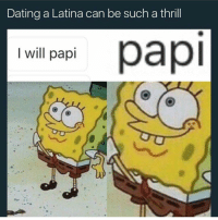 Lmao: Dating a Latina can be such a thrill  I will papi Lmao