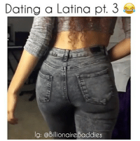 Dating A Latina: Dating a Latina pt. 3  g: @Billionaire Baddies