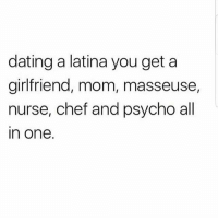 Lmaoo 😊😊😊😂😂😂 🔥 Follow Us 👉 @latinoswithattitude 🔥 latinosbelike latinasbelike latinoproblems mexicansbelike mexican mexicanproblems hispanicsbelike hispanic hispanicproblems latina latinas latino latinos hispanicsbelike: dating a latina you get a  girlfriend, mom, masseuse,  nurse, chef and psycho all  n one. Lmaoo 😊😊😊😂😂😂 🔥 Follow Us 👉 @latinoswithattitude 🔥 latinosbelike latinasbelike latinoproblems mexicansbelike mexican mexicanproblems hispanicsbelike hispanic hispanicproblems latina latinas latino latinos hispanicsbelike