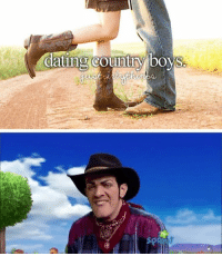 Country Boy, Memes, and 🤖: dating country boys. goodnight y'all robbie rotten is my daddy