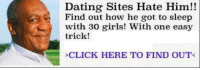 LMAOOOO NOO: Dating Sites Hate Him!!  Find out how he got to sleep  with 30 girls! With one easy  trick!  CLICK HERE TO FIND OUT< LMAOOOO NOO