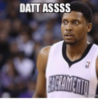 Rudy Gay be like....: DATT ASSSS Rudy Gay be like....