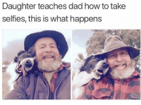 Dad, Dank, and How To: Daughter teaches dad how to take  selfies, this is what happens 💛