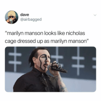 """Fam, Marilyn Manson, and Memes: dave  @airbagged  """"marilyn manson looks like nicholas  cage dressed up as marilyn manson"""" Post 1417: good morning kale salad fam"""