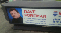 "According to my mother: DAVE  RE MAY  FOREMAN  Twi  tt 1 Sales Rep in the Region.  (519)  *According to my mother.  (519)  2  ""Only Dave's mother surveyed  dave houses  2001 The Bench Press Ltd According to my mother"