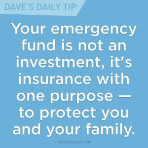 "Advice, Family, and Tumblr: DAVE'S DAILY TIP  Your emergency  fund is not arn  investment, it's  insurance with  one purpose  to protect you  and your family  DAVERAMSEY.C0M lifepro-tips: corbinalexanderwealthguidance: Sound financial planning advice; you need at least six months of emergency funds in a savings account to cover ""all"" your bills - in the event of a job lose or illness.  This applies to you as well as to a significant other, if present.  Read more  at CORBIN ALEXANDER WEALTH GUIDANCE"