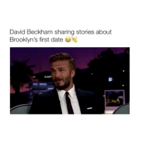 David Beckham, Girl Memes, and Beckham: David Beckham sharing stories about  Brooklyn's first date They're my favourite family (Via: Twitter) ✨ Follow @bitchy.tweets if you're watching 🙌🏼🙈❤