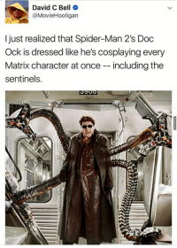 Sunglasses Hits Like 90% Of Them To Be Fair http://www.damnlol.com/sunglasses-hits-like-90-of-them-to-be-fair-95322.html: David C Bell  @Movie Hooligan  just realized that Spider-Man 2's Doc  Ock is dressed like he's cosplaying every  Matrix character at once ncluding the  sentinels. Sunglasses Hits Like 90% Of Them To Be Fair http://www.damnlol.com/sunglasses-hits-like-90-of-them-to-be-fair-95322.html
