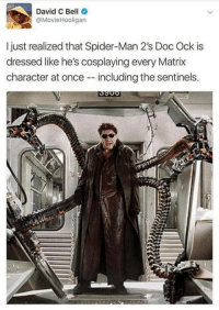 laughoutloud-club:  Next level Cosplay: David C Bell  @MovieHooligan  I just realized that Spider-Man 2's Doc Ock is  dressed like he's cosplaying every Matrix  character at once including the sentinels. laughoutloud-club:  Next level Cosplay