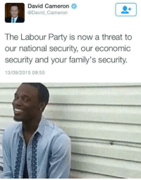 David Cameron, Party, and Cameron: David Cameron  @David Cameron  The Labour Party is now a threat to  our national security, our economic  security and your family's security  13/09/2015 09:55