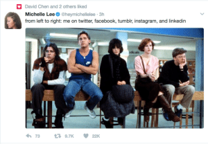 Facebook, Instagram, and LinkedIn: David Chen and 2 others liked  Michelle Lee @heymichellelee 3h  from left to right: me on twitter, facebook, tumblr, instagram, and linkedin  73  9.7K 22K flippyspoon:uh that's genius