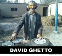 Today at local club: DAVID GHETTO  We Know Meme Today at local club