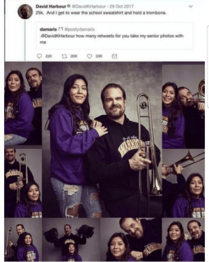 School, Anti, and How: David Harbour DavidKHarbour 29 Oct 2017  25k. And I get to wear the school sweatshirt and hold a trombone.  damaris@postydamaris  DavidKHarbour how many retweets for you take my senior photos with  me  226  t 26K  33K  ANTI  m  ARRIO i-is he here
