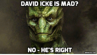 Memes, Http, and Moon: DAVID ICKE IS MAD?  NO HES RIGHT  DAVIDICKE.COM As David Icke has said all along: The Moon is a Reptilian/ET command centre - former US Navy intelligence insider http://bit.ly/2o8AM6q