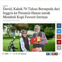 Memes, 🤖, and September: David, Kakek 70 Tahun Bersepeda dari  Inggris ke Perancis Hanya untuk  Membeli Kopi Favorit Istrinya.  Rabu, 20 September  20152158 WM  3455  C 19 Normal So sweet n so sweat banget...tag si doi pathindonesia
