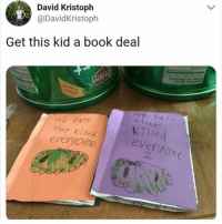 Funny, Book, and Fart: David Kristoph  @DavidKristoph  Get this kid a book deal  the Fart  thaf kille  everyohe  the Far  k ille  everyo  2 Simon & Shitster (@t.hanks)