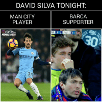Memes, Barca, and David Silva: DAVID SILVA TONIGHT.  BARCA  MAN CITY  PLAYER  SUPPORTER  (O FOOTBALL  AR  3-1 PAR (3-5)  MEMESINSTA  ETTIHA  AIRWAYS 😂😂😂