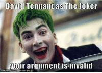 David Tennant as The Joker  your argument is invalid  ICANHASCHEE2EU