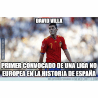 Memes, David Villa, and 🤖: DAVID VILLA  PRIMERCONVOCADO  DEUNA LIGA NO  EUROPEA EN LA HISTORIA DEESPANA  Más parecidos razonables en MEMEDEPORTES.COM El dato de una leyenda viviente DavidVilla España MLS Ungrande Villa memedeportes