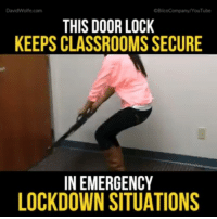 Memes, Classroom, and 🤖: David Wolfe.com  CBilcoCompany YouTube  THIS DOOR LOCK  KEEPS CLASSROOMS SECURE  IN EMERGENCY  LOCKDOWN SITUATIONS