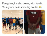 Basketball, Boxing, and Nba: Dawg imagine slap boxing with Kawhi.  Your gonna be in some big trouble  IS AN L  GOLD  OEN STATE  TORONTO Hands get bigger every season 😂 nbamemes nba kawhileonard (Via ‪hightoptho‬-Twitter)