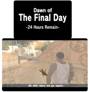 Majora's Mask is a wonderful game: Dawn of  The Final Day  -24 Hours Remain  Ah shit, here we go again. Majora's Mask is a wonderful game