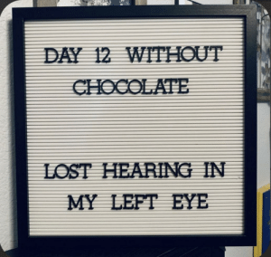 Chocolate is life !!!!!: DAY 12 WITHOUT  CHOCOLATE  LOST HEARING IN  MY LEFT EYE Chocolate is life !!!!!