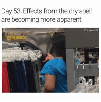 The thirst is real 🍆👀 Tag someone who's not getting any 👇: Day 53: Effects from the dry spell  are becoming more apparent  acosmoskyle The thirst is real 🍆👀 Tag someone who's not getting any 👇