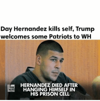 Click, England, and Memes: Day Hernandez kills self, Trump  welcomes some Patriots to WH  HERNANDEZ DIED AFTER  FOX  HANGING HIMSELF IN  NEWS  HIS PRISON CELL Tragedy overall: Ex-NFL player AaronHernandez commits suicide in prison, found dead same day fmr team New England Patriots visit White House in celebration of fifth Super Bowl win. Several players, including TomBrady, not attending ceremony over Trump or personal reasons - FULL VIDEO AT PMWHIPHOP.COM CLICK LINK IN BIO