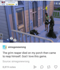 porche: Day Of DEAD  28d 20h  simsgonewrong  The grim reaper died on my porch then came  to reap himself. God I love this game.  Source: simsgonewrong  8,819 notes