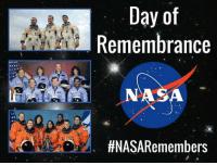 Memes, Nasa, and Roger: Day of  Remembrance  N A  HNASARemembers Heros Thank you. Repost @nasa ・・・ Today, we observe our annual Day of Remembrance to commemorate the crews of Apollo 1, and space shuttles Challenger and Columbia, as well as other members of the NASA family who lost their lives furthering the cause of exploration. This year also marks the 50th anniversary of the accidental fire, that occurred inside an Apollo spacecraft on the launch pad at Cape Kennedy, that tragically claimed the lives of Apollo 1 astronauts, Virgil Grissom, Edward White and Roger Chaffee. nasa apollo1 challenger columbia nasaremembers