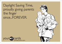 #TattooedMommy: Daylight Saving Time  proudly giving parents  the finger  since.. FOREVER.  your Cards #TattooedMommy