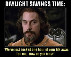 "Daylight Savings Time, Funny, and Life: DAYLIGHT SAVINGS TIME:  ""We've just sucked one hour of your life away.  Tell me... How do you feel"" Spring Forward..."