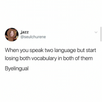 Memes, 🤖, and Language: dazz  @seulchurene  When you speak two language but start  losing both vocabulary in both of them  Byelingual @valentineecards 😽😽