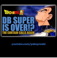 Damn I feel betrayed, how they just do us like that? 😭 Not even one of the animation directors found out til yesterday smh. In all honesty though DBZ is at peak popularity again especially with the anime, manga and DB Fighterz comin out. There no way in hell they are cancelling the show. If anything it will be an extended hiatus so they can plan out a new storyline. What u guys think?🤔 dbsuper: DB SUPER  IS OVER!?  THE CURTAIN CALLS AGAIN  youtube.com/yaboyroshi Damn I feel betrayed, how they just do us like that? 😭 Not even one of the animation directors found out til yesterday smh. In all honesty though DBZ is at peak popularity again especially with the anime, manga and DB Fighterz comin out. There no way in hell they are cancelling the show. If anything it will be an extended hiatus so they can plan out a new storyline. What u guys think?🤔 dbsuper