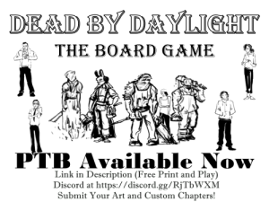DBD Board Game PTB LIVE!!! Free Print and Play made by the community!: DBD Board Game PTB LIVE!!! Free Print and Play made by the community!