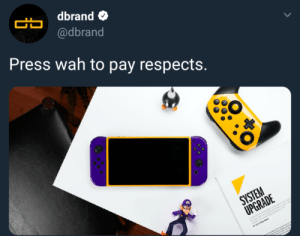 I hear tweets are considered memes here: dbrand  @dbrand  Press wah to pay respects.  CO I hear tweets are considered memes here