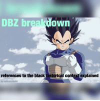 "Africa, Dragonball, and Memes: DBZ breakdown  references to the black historical context explained  by salvamakoto Before we get into the plot line of this series it is important to gain an understanding of the two races who are of key importance in this breakdown, starting with the saiyans. The saiyans in DBZ are a representation of black Americans from a phenotypical and literary standpoint. A pure blooded saiyan in this series is only capable of growing nappy black hair which never changes shape and grows in an upward position away from their face. This trait is present in every pure blooded saiyan shown in the Dragonball series. This detail in character design is a direct reference to the the black phenotype as the black race specifically black Americans have ""Kinky"" or ""nappy"" hair textures meaning our hair grows and stands at an upward position away from our face and the majority of our race only grow black hair for the purpose of protection against UV radiation. The eyes of a pure blooded saiyan in this series are always dark brown and this is another phenotypical trait which blacks posses, again, to protect from UV radiation. Another notable trait present in the saiyan back story is that they are portrayed as an exceptionally strong warrior race and this ties in with the natural athleticism which is inherent in the black genome along with some of the greatest warriors in history being of the black race. A large part of the saiyan's inherent strength and durability is attributed to the fact that they live on a planet with 10x the gravity of earth, just as a large part of the inherent durability of the black race can be attributed to the adaptation required in order to thrive on the harsh continent of Africa. Besides the durability provided to both the saiyans in this series and blacks in the real world due to the adaptation required to live on drastic geographical locations, another factor which plays a part in the natural strength of saiyans comes in the form of ""zenkai boosts"" where battle, especially being beaten to near death, increases a saiyan's power exponentially if they survive. During the period which the saiyans were enslaved their entire race was forced to battle the inhabitants of other planets in order to conquer those planets oftentimes resulting in"