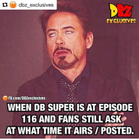 Shoulda Watched It LIVE! 😂 🤷🏾♂️ Repost @dbz_exclusives (@get_repost) ・・・ 😆 ▶️Follow @dbz_exclusives for more 👍 Turn on post notifications to get all the updates - - . (Please give us credit in the description if you repost this 👍🏼@dbz_exclusives). ━━━━━━━━━━━━━━━━━━━━━ dbz dragonball dbzmemes dragonballsuper cosplay comics goku supersaiyangod onepunchman broly anime manga superman dragonballz vegeta trunks naruto hot supersaiyan beerus gohan superhero androids trailer zamasu like4lik bardock saiyan vegito: dbz, exclusives  YCLUSMES  FB.com/DBZexclusives  WHEN DB SUPER IS AT EPISODE  116 AND FANS STILL ASK  AT WHAT TIME IT AIRS/POSTED. Shoulda Watched It LIVE! 😂 🤷🏾♂️ Repost @dbz_exclusives (@get_repost) ・・・ 😆 ▶️Follow @dbz_exclusives for more 👍 Turn on post notifications to get all the updates - - . (Please give us credit in the description if you repost this 👍🏼@dbz_exclusives). ━━━━━━━━━━━━━━━━━━━━━ dbz dragonball dbzmemes dragonballsuper cosplay comics goku supersaiyangod onepunchman broly anime manga superman dragonballz vegeta trunks naruto hot supersaiyan beerus gohan superhero androids trailer zamasu like4lik bardock saiyan vegito