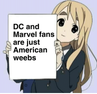 Weebs: DC and  Marvel fans  are just  American  weebs